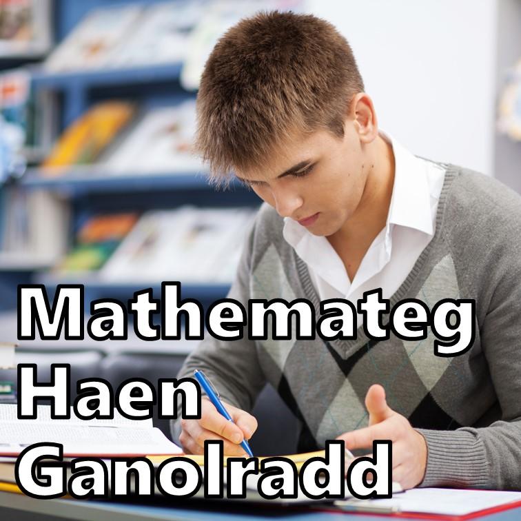 Mathemateg Haen Ganolradd TGAU